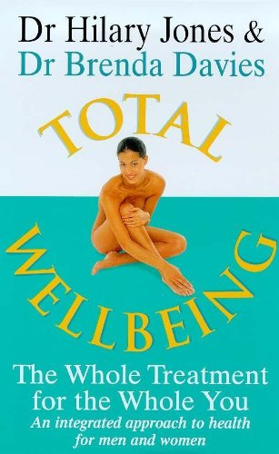 Total Wellbeing: The Whole Treatment for the Whole You - An Integrated Approach to Health