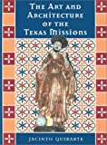 img - for The Art and Architecture of the Texas Missions (Jack and Doris Smothers Series in Texas History, Life, and Culture, No. 6) by Quirarte Jacinto (2002-05-15) Hardcover book / textbook / text book