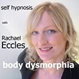 Rachael Eccles Body Dysmorphia, Self Hypnosis, Hypnotherapy CD