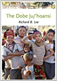 img - for The Dobe Ju/'Hoansi (Case Studies in Cultural Anthropology) 4th (fourth) Edition by Lee, Richard B. [2012] book / textbook / text book