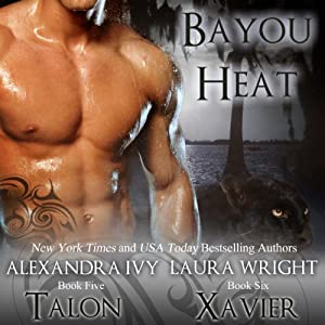 Talon/Xavier: Bayou Heat, Books 5 & 6 | [Laura Wright, Alexandra Ivy]