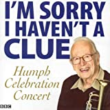 I'm Sorry I Haven't a Clue: Humph Celebration Concert (BBC Audio)by Humphrey Lyttelton -...