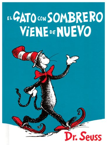 El Gato Con Sombrero Viene de Nuevo = The Cat in the Hat Comes Back (Spanish Edition)