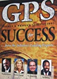 Image of GPS for Success by Stephen Covey, Kerrie Espuga, Dr. John Gray, & Les Brown (Proven Strategies from the Industry's Leading Experts)