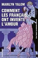 Comment les Français ont inventé l'amour © Amazon