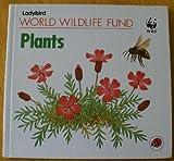 img - for World Wildlife Fund Plants by Illus Sheila Galbraith Gillian Dorfman (1988-01-28) book / textbook / text book