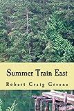 Summer Train East: a novel