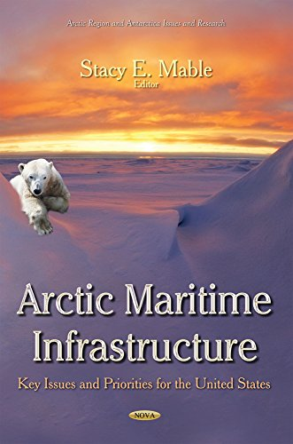 Arctic Maritime Infrastructure: Key Issues and Priorities for the United States