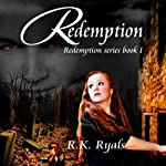 Redemption: Redemption Series, Book 1 (       UNABRIDGED) by R. K. Ryals Narrated by Maren McGuire