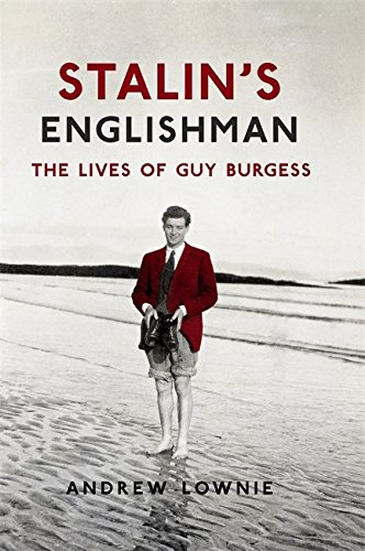 Stalin's Englishman: The Lives of Guy BurgessFrom Hodder & Stoughton Ltd