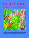 img - for Forest Tales: The Big Days of Childhood by Emma Beck, Graysen Doane, Lauren Garnaas, Sage Kregenow, Sadie Lucero, and Helen Pennington Sarah Batanian (2013-01-03) book / textbook / text book