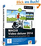 MAGIX Video deluxe 2014: Das Buch f�r...