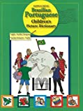 Hippocrene Brazilian Portuguese Children's Picture Dictionary: English-Brazilian Portuguese/Brazilian Portuguese-English