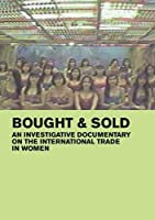 Bought Sold An Investigative Documentary About The International Trade In Women by Witness