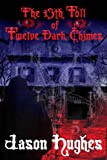 img - for The 13th Toll of Twelve Dark Chimes book / textbook / text book