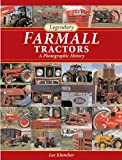 img - for Legendary Farmall Tractors: A Photographic History book / textbook / text book