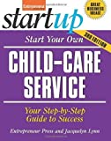 img - for Start Your Own Child-Care Service By Entrepreneur Press, Jacquelyn Lynn book / textbook / text book