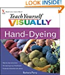 Teach Yourself VISUALLY Hand-Dyeing (...