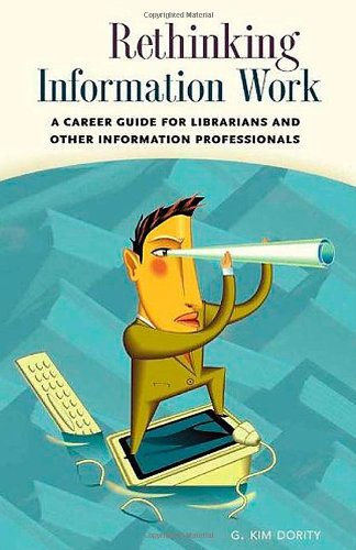 Rethinking Information Work: A Career Guide for...