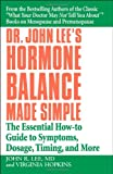 Dr. John Lees Hormone Balance Made Simple: The Essential How-to Guide to Symptoms, Dosage, Timing, and More