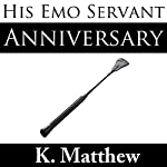 His Emo Servant, Part 6: Anniversary | K. Matthew