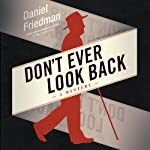 Don't Ever Look Back: Buck Schatz, Book 2 | Daniel Friedman