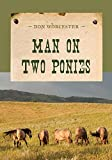 img - for Man on Two Ponies (An Evans Novel of the West) book / textbook / text book