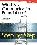 Windows® Communication Foundation 4 Step by Step (Step by Step (Microsoft)) (0735645566) by Sharp, John