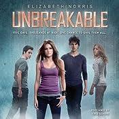Unbreakable: Unraveling, Book 2 | [Elizabeth Norris]
