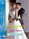 Having Her Boss's Baby (Silhouette Special Edition) (026319857X) by Mallery, Susan