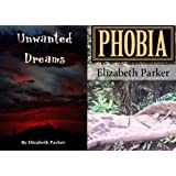 Thriller Combo Unwanted Dreams and Phobia ~ Elizabeth Parker