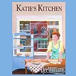 Katie's Kitchen | Dee Williams