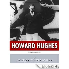 the life and legend of howard hughes Charles highamhoward hughes: the secret life new york: gp putnams, 1993 bob thomas, with noah dietrich howard: the amazing mr hughes richard hack.