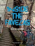 Douglas Mayhew Inside the Favelas: Rio De Janeiro