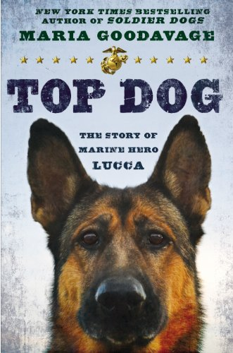Maria Goodavage - Top Dog: The Story of Marine Hero Lucca