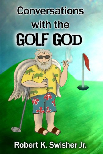 Book: Conversations with the Golf God by Robert K. Swisher Jr.