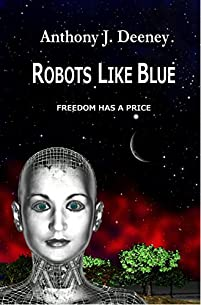 Robots Like Blue by Anthony J. Deeney ebook deal