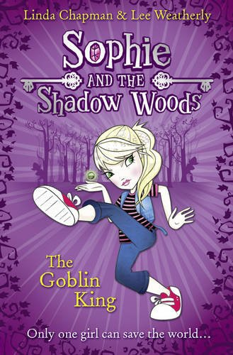 Sophie and the Shadow Woods (1) - The Goblin King