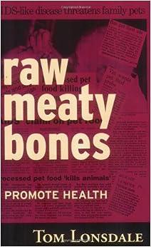 raw meaty bones promote health tom lonsdale