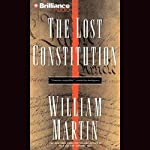 The Lost Constitution (       UNABRIDGED) by William Martin Narrated by Phil Gigante