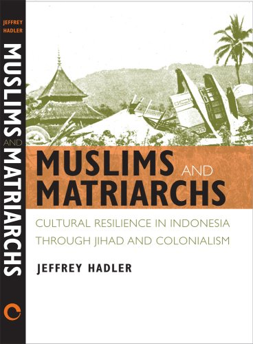 Muslims and Matriarchs: Cultural Resilience in Indonesia through Jihad and Colonialism
