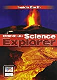 img - for SCIENCE EXPLORER C2009 BOOK F STUDENT EDITION INSIDE EARTH (Prentice Hall Science Explorer) book / textbook / text book