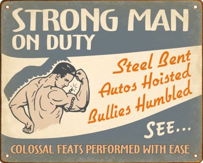 Funny Strong Man On Duty Sign