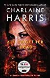 All Together Dead (Sookie Stackhouse/True Blood, Book 7)