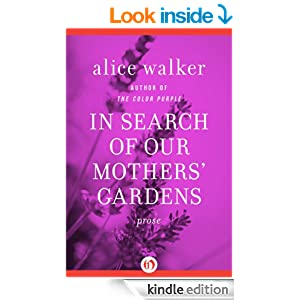 In Search Of Our Mothers 39 Gardens Prose Kindle Edition By Alice Walker Politics Social