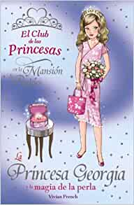 Princess Georgia and the Shimmering pearl (El Club De Las Princesas