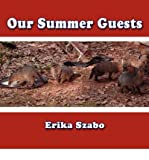 img - for [ [ [ Our Summer Guests [ OUR SUMMER GUESTS ] By Szabo, Erika ( Author )Feb-18-2008 Paperback book / textbook / text book