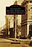Galveston's Historic Downtown and Strand District (Images of America) (Images of America Series)