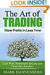 The Art of Trading: Cash Flow, Retire...