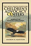 The Legal Eagles Guide For Children's Advocacy Centers Part Iii: Soaring For Advocacy And Justice